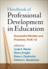 Handbook of Professional Development in Education: Successful Models and Practices, PreK-12 - Linda E. Martin, Sherry Kragler, Diana J. Quatroche, Kathryn L. Bauserman, Andy Hargreaves