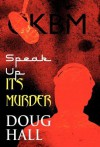 Speak Up! It's Murder - Doug Hall