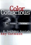 Color Conscious - Kwame Anthony Appiah, Amy Gutmann, David B. Wilkins