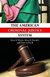 The American Criminal Justice System: How It Works, How It Doesn't, and How to Fix It - Gerhard Falk