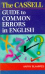 The Cassell Guide To Common Errors In English - Harry Blamires