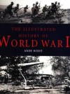 THE ILLUSTRATED HISTORY OF WORLD WAR I - Andrew Wiest