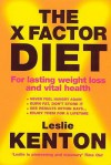 The X-Factor Diet: For Lasting Weight Loss and Vital Health - Leslie Kenton