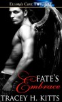 Fate's Embrace - Tracey H. Kitts