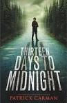 Thirteen Days to Midnight - Patrick Carman, Steven Boyer