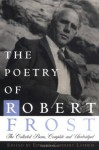 The Poetry of Robert Frost: The Collected Poems, Complete and Unabridged - Robert Frost, Edward Connery Lathem