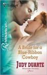 A Bride for a Blue-Ribbon Cowboy - Judy Duarte
