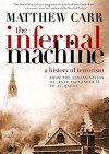 The Infernal Machine: A History of Terrorism - Matthew Carr