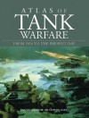 ATLAS OF TANK WARFARE: From 1916 to the Present Day - Stephen Hart