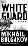 The White Guard - Mikhail Bulgakov, Michael Glenny