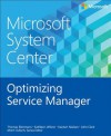 Microsoft System Center: Optimizing Service Manager - Mitch Tulloch