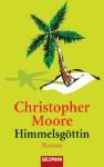 Himmelsgöttin: Roman (German Edition) - Christopher Moore, Christoph Hahn