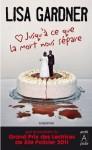 Jusqu'à ce que la mort nous sépare (Suspense) (French Edition) - Lisa Gardner