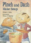 Pinch and Dash Make Soup - Michael J. Daley, Thomas F. Yezerski