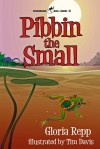 Pibbin the Small - Gloria Repp, Tim Davis, Bill Beck
