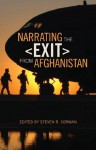 Narrating the Exit from Afghanistan - Eviatar Zerubavel, Harold Goodall, Steven Corman, Kevin Steele, Jeffrey Kimball, Thomas Johnson, Lester Grau