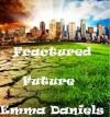 Fractured Future - Emma Daniels
