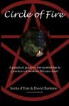 Circle of Fire: A practical guide to the symbolism & practices of modern Wiccan ritual - Sorita D'este, David Rankine