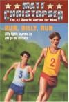 Run, Billy, Run - Matt Christopher