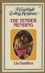 The Tender Mending (Candlelight Ecstasy, #41) - Lisa Sanders