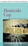 Homicide Cop: The True Story of Carolann Natale - Carolann Natale, Neal Hirschfeld