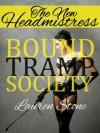 The New Headmistress (The Bound Tramp Society) - Lauren Stone