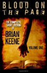 Blood on the Page: The Complete Short Fiction of Brian Keene, Volume 1 - Brian Keene