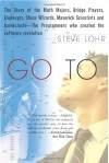Go To The Story Of The Math Majors, Bridge Players, Engineers, Chess Wizards, Scientists And Iconoclasts Who Were The Hero Programmers Of The Software Revolution - Steve Lohr