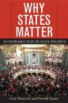 Why States Matter: An Introduction to State Politics - Gary Moncrief, Peverill Squire
