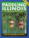 Paddling Illinois: 64 Great Trips by Canoe and Kayak (Trails Books Guide) - Mike Svob