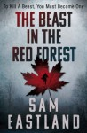 The Beast in the Red Forest (Inspector Pekkala 5) - Sam Eastland