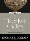 The Silver Chalice - Thomas B. Costain