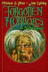 Forgotten Horrors to the Nth Degree: Dispatches from a Collapsing Genre - Michael H. Price, John Wooley, Stephen R. Bissette