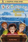 The Goose's Gold (A to Z Mysteries Series #7) - Ron Roy