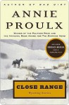Close Range: Wyoming Stories - Annie Proulx