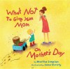 What NOT to Give Your Mom on Mother's Day - Martha Simpson, Jana Christy