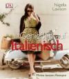 Genießen auf Italienisch: Meine besten Rezepte - Nigella Lawson