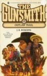 The Gunsmith #066: Outlaw Trail - J.R. Roberts