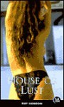 House of Lust - Ray Gordon