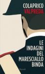 Le indagini del maresciallo Binda - Piero Colaprico, Pietro Valpreda