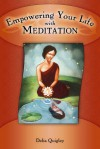 Empowering your Life with Meditation - Delia Quigley