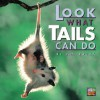 Look What Tails Can Do - Dorothy M. Souza