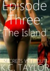 Episode Three: The Island - K.C. Taylor