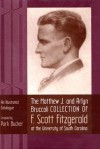 The Matthew J. and Arlyn Bruccoli Collection of F. Scott Fitzgerald at the University of South Carolina: An Illustrated Catalogue - Park Bucker, Arlyn Bruccoli