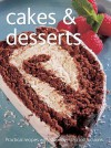Cakes And Desserts (Practical Recipes With Step By Step Instructions) - Catherine Atkinson