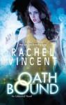 Oath Bound (An Unbound Novel) - Rachel Vincent