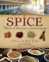 Spice: Flavors of the Eastern Mediterranean - Ana Sortun