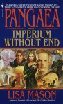 Pangaea Book I: Imperium Without End - Lisa Mason