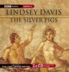 The Silver Pigs: A BBC Full-Cast Radio Drama - Lindsey Davis, Full Cast