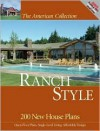 American Collection Ranch Style: 200 New House Plans (The American Collection) (The American Collection) (The American Collection) - Hanley Wood